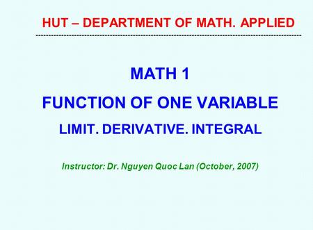 HUT – DEPARTMENT OF MATH. APPLIED -------------------------------------------------------------------------------------------------------- MATH 1 FUNCTION.