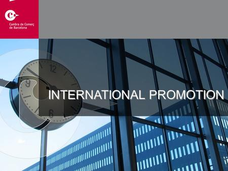 INTERNATIONAL PROMOTION. MISSION To promote overseas exports and international investment by Catalan companies. To promote international investment in.