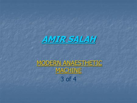 AMIR SALAH MODERN ANAESTHETIC MACHINE MODERN ANAESTHETIC MACHINE 3 of 4.