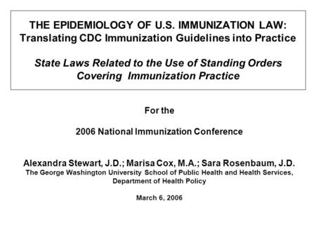 THE EPIDEMIOLOGY OF U.S. IMMUNIZATION LAW: Translating CDC Immunization Guidelines into Practice State Laws Related to the Use of Standing Orders Covering.