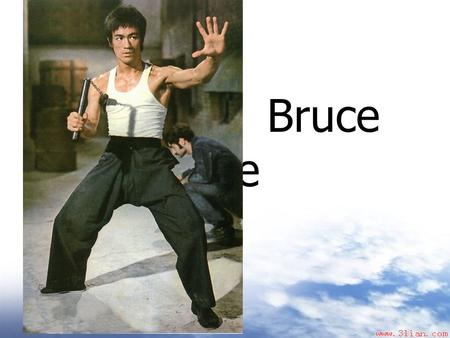 Bruce Lee. A Brief Introduction Of Bruce Lee Chinese name: 李振藩 Stage name :李小龙 Born:1940.11.27 In San Fransisco Died:20 July 1973(aged32) Origin: HongKong.