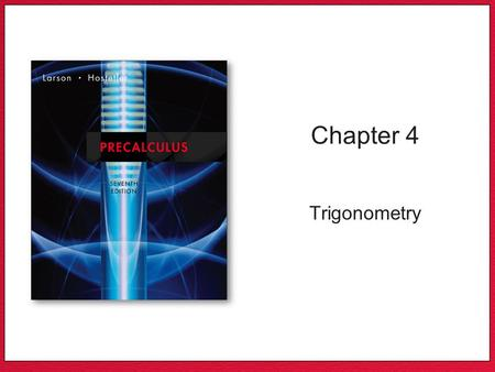 Chapter 4 Trigonometry. Copyright © Houghton Mifflin Company. All rights reserved.4 | 2Copyright © Houghton Mifflin Company. All rights reserved. Section.