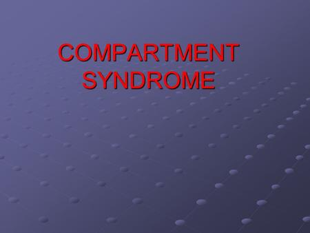 COMPARTMENT SYNDROME. INTRODUCTION Compartment syndrome (CS) is a limb- threatening and life-threatening condition Compartment syndrome is a condition.