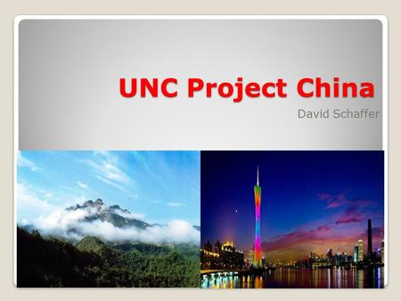 UNC Project China David Schaffer. My Research Worked with an organization called SESH (Social Entrepreneurship for Sexual Health) Evaluated the success.