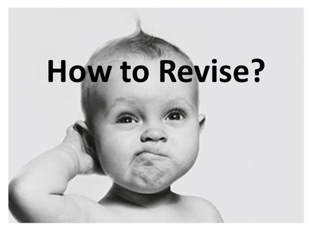 How to Revise? Find a space Where to revise? Find a space – free from distractions!