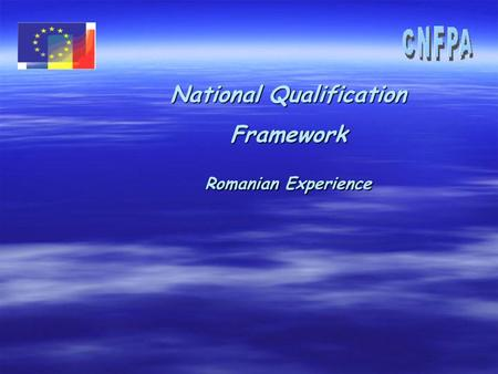 National Qualification Framework Romanian Experience.