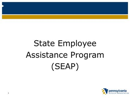 1 State Employee Assistance Program (SEAP). 2 Who is Eligible? Most employees Family members Significant others Those living in household Retirees (REHP)