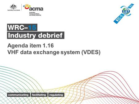 Agenda item 1.16 VHF data exchange system (VDES).
