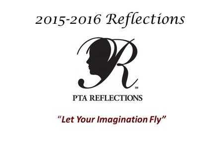 "2015-2016 Reflections ""Let Your Imagination Fly""."