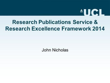 Research Publications Service & Research Excellence Framework 2014 John Nicholas.