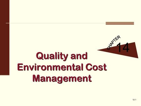 14-1 Quality and Environmental Cost Management 14.