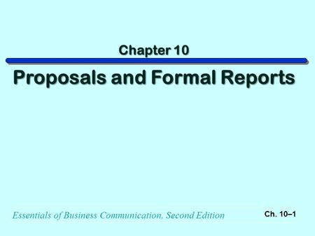 Essentials of Business Communication, Second Edition Ch. 10–1.
