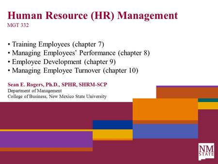 Human Resource (HR) Management MGT 332 Training Employees (chapter 7) Managing Employees' Performance (chapter 8) Employee Development (chapter 9) Managing.