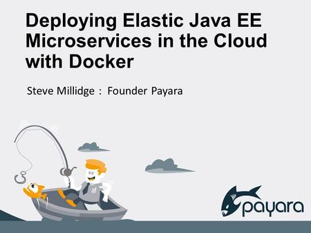 Deploying Elastic Java EE Microservices in the Cloud with Docker