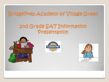 BridgePrep Academy of Village Green 2nd Grade SAT Information Presentation 1.