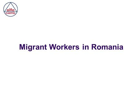 Migrant Workers in Romania. Migrant Workers – legal aspects Foreign citizens from the EU/EEA are able to work in Romania in compliance with domestic laws.