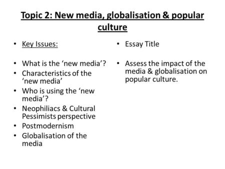 what is popular culture essay Dealing with pop culture essay topics writing assignments about pop culture are quite common for the last decade the reason is that students need to be able to form their own opinion in regard to contemporary culture, including pop culture in the light of its history and stages of development.