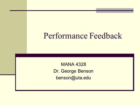 Performance Feedback MANA 4328 Dr. George Benson