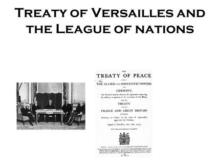 Treaty of Versailles and the League of nations. The Paris Peace Conference The Paris Peace Conference opened on 12th January 1919, meetings were held.