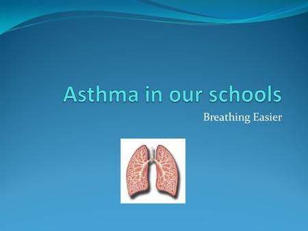 Breathing Easier. What is asthma? A chronic disease The lining of the airway becomes inflamed and swells. Mucus can build up. The swelling and mucus makes.