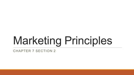 Marketing Principles CHAPTER 7 SECTION 2.  Many people use calculators to pay bills, create budgets, and balance their checkbooks.  If you have a marketing.