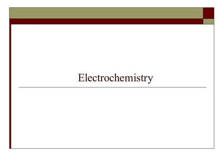 Electrochemistry. #13 Electrochemistry and the Nernst Equation Goals: To determine reduction potentials of metals To measure the effect of concentration.