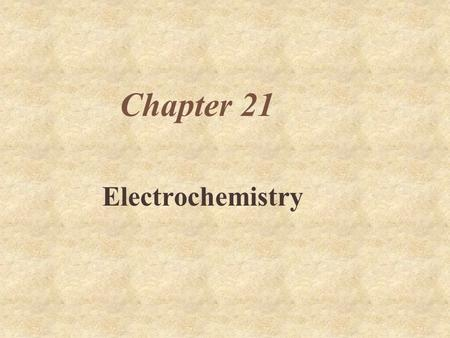 Chapter 21 Electrochemistry. Voltaic Cells  Electrochemical cells used to convert chemical energy into electrical energy  Produced by spontaneous redox.