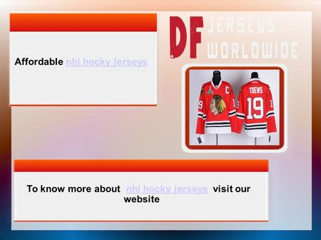 Affordable nhl hocky jerseysnhl hocky jerseys To know more about nhl hocky jerseys visit our websitenhl hocky jerseys.