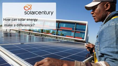 How can solar energy make a difference?. 2 What does this image show?