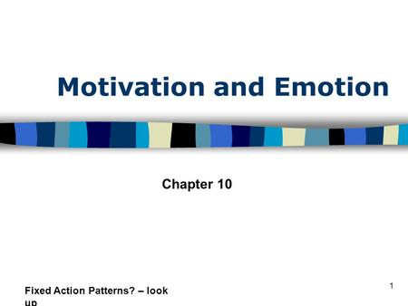chapter 10 motivation and emotion exammultiple Chapter 10 - motivation and emotion - exam multiple choice identify the choice that best completes the statement or answers the question ____ 1 when you are engaging in goal-directed behavior, you may be best described as experiencing a.