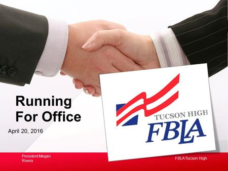 April 20, 2016 Running For Office FBLA Tucson High President Megan Rivera.