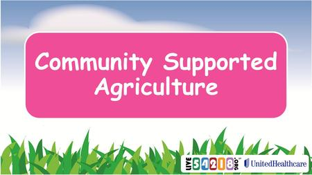 Community Supported Agriculture. How do we know where our food comes from?