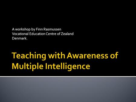 A workshop by Finn Rasmussen Vocational Education Centre of Zealand Denmark.