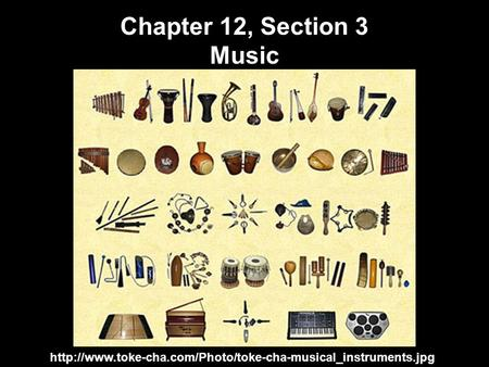 Chapter 12, Section 3 Music
