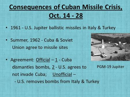 Consequences of Cuban Missile Crisis, Oct