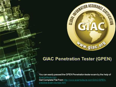 You can easily passed the GPEN Penetration tester exam by the help of exams4sure.com exams4sure.com Get Complete File From