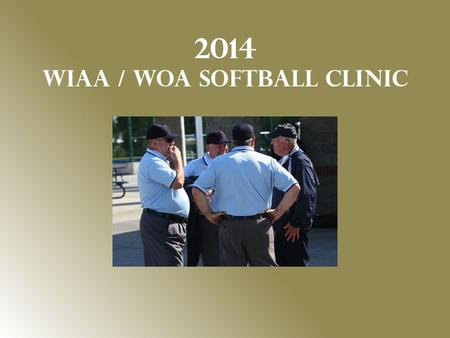 2014 WIAA / WOA SOFTBALL Clinic. Rule Changes RULE CHANGE Bat Taper 1-5-2c LEGAL ILLEGAL.