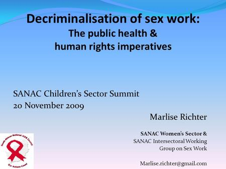 SANAC Children's Sector Summit 20 November 2009 Marlise Richter SANAC Women's Sector & SANAC Intersectoral Working Group on Sex Work