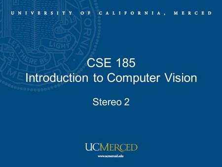 CSE 185 Introduction to Computer Vision Stereo 2.