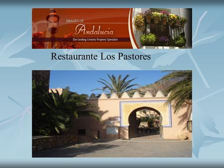 Restaurante Los Pastores. Bar Restaurante Los Pastores Restaurante Los Pastores is a stunning blend of historical and gastronomical excellence. This is.