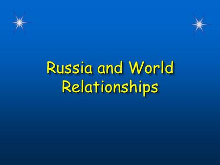 Russia and World Relationships. Chapter 4, Lesson 4 Warm-Up Questions CPS Questions (1 - 2)