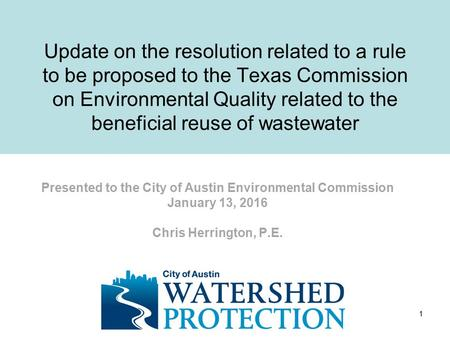 Update on the resolution related to a rule to be proposed to the Texas Commission on Environmental Quality related to the beneficial reuse of wastewater.