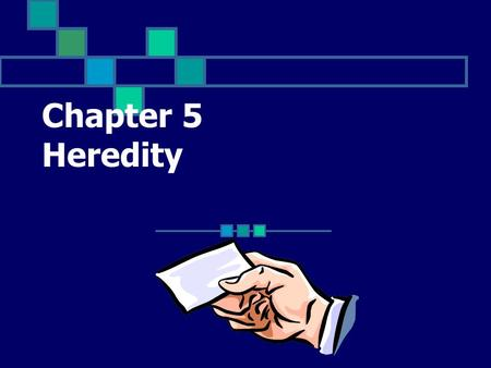 Chapter 5 Heredity The passing of traits from parent to offspring Click for Term.