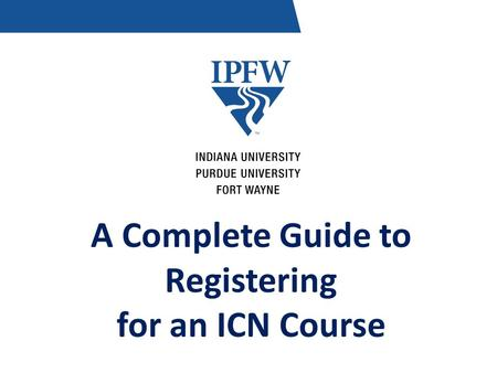 A Complete Guide to Registering for an ICN Course.