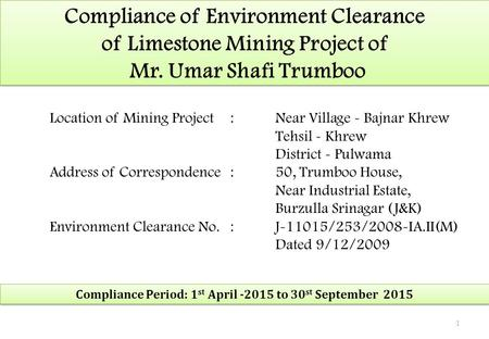 Compliance of Environment Clearance of Limestone Mining Project of Mr. Umar Shafi Trumboo Location of Mining Project:Near Village - Bajnar Khrew Tehsil.