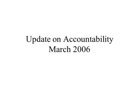 "Update on Accountability March 2006. ""…to ensure that all children have a fair, equal, and significant opportunity to obtain a high-quality education."