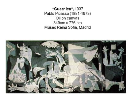 """Guernica"", 1937 Pablo Picasso (1881-1973) Oil on canvas 349cm x 776 cm Museo Reina Sofia, Madrid."