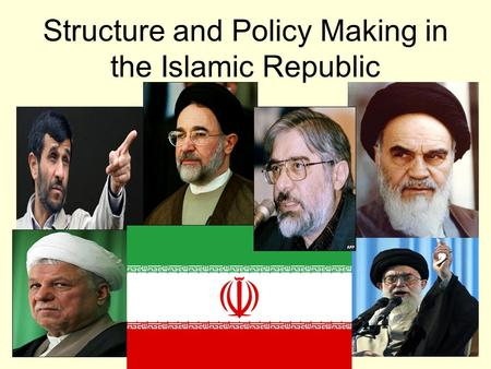 Structure and Policy Making in the Islamic Republic.