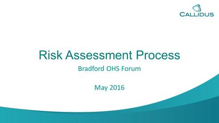 Risk Assessment Process Bradford OHS Forum May 2016.