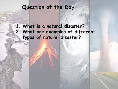 Question of the Day What is a natural disaster?